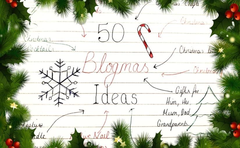 Blogmas Day 8 – Our 50 BlogmasIdeas📋